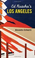 Ed Ruscha's Los Angeles (MIT Press) by Alexandra Schwartz(2010-01-29)
