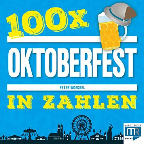 100 x - Oktoberfest in Zahlen