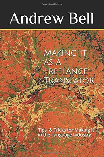 Making it as a Freelance Translator (Getting started in Translation)