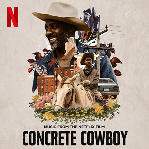 Concrete Cowboy (Music from the Netflix Film)