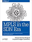 MPLS in the SDN Era: Interoperable Scenarios to Make Networks Scale to New Services (English...