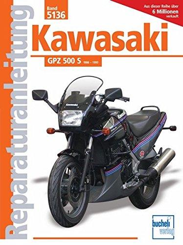 Kawasaki GPZ 500 S 1986-1993: Handbuch für Pflege, Wartung und Reparatur (Reparaturanleitungen)