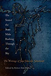 Cover of The Sound the Stars Make Rushing Through the Sky: The Writings of Jane Johnston Schoolcraft