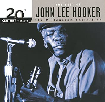 20th Century Masters: The Millennium Collection: Best Of John Lee Hooker