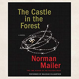 The Castle in the Forest                   Written by:                                                                                                                                 Norman Mailer                               Narrated by:                                                                                                                                 Malcolm Hillgartner                      Length: 15 hrs and 34 mins     Not rated yet     Overall 0.0