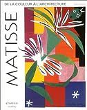 Matisse - De la couleur à l'architecture