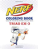 NERF Coloring Book : TRIAD EX-3: Color Your Blasters Collection, N-Strike Elite, Nerf Guns Coloring book