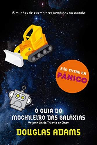 O guia do mochileiro das galáxias (O mochileiro das galáxias – Livro 1)