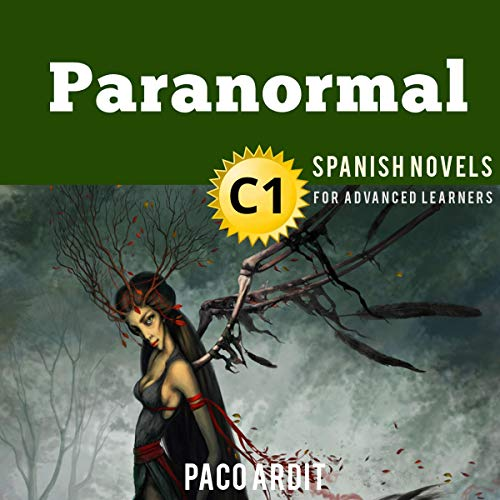 Spanish Novels: Short Stories for Advanced Learners C1: Paranormal audiobook cover art