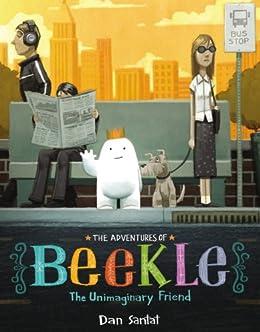 The Adventures of Beekle: The Unimaginary Friend by [Dan Santat]