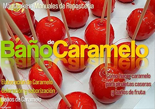 Baño de caramelo: Cómo preparar caramelo y usarlo para bañar fruta (Maytcakes - Manuales de Repostería)