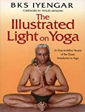 Illustrated Light on Yoga: An Easy-to-follow Version of the Classic Introduction to Yoga