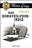 Das Hornveilchen-Indiz: Ein Mutter Grimm Krimi (Ein...