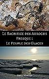 Le Sacrifice des Aurochs Fresque 1: Le Peuple des Glaces