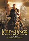The Lord of the Rings: Weapons and Warfare : An Illustrated Guide to the Battles, Armies and Armor of Middle-Earth