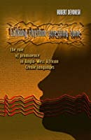 Talking Rhythm, Stressing Tone: The Role of Prominence in Anglo-West African Creole Languages