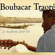 Best boubacar traore je chanterai pour toi Reviews