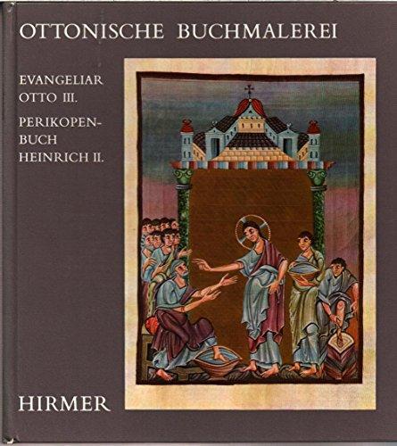 Ottonische Buchmalerei. Evangeliar Otto III.; Perikopenbuch Heinrich II.