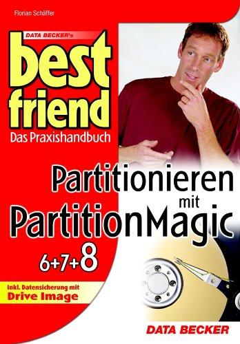 Best Friend Partitionieren mit PartitionMagic (6,7 & 8)