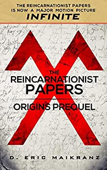 The Reincarnationist Papers - Origins Prequel (INFINITE Series) by [D. Eric Maikranz]