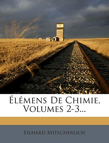 Elemens de Chimie, Volumes 2-3...