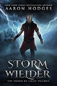Stormwielder (The Sword of Light Book 1) by [Aaron Hodges]