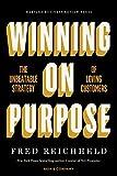 Winning on Purpose: The Unbeatable Strategy of Loving Customers