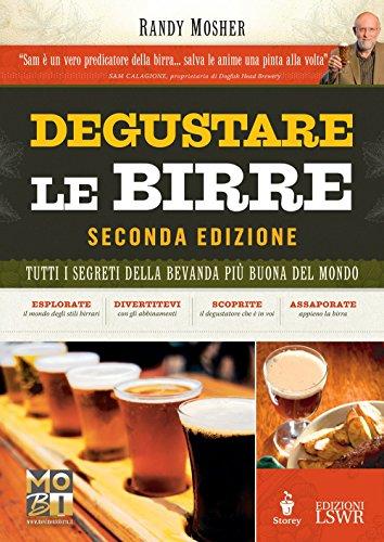 Degustare le birre 2 ed.: Tutti i segreti della bevanda più buona del mondo