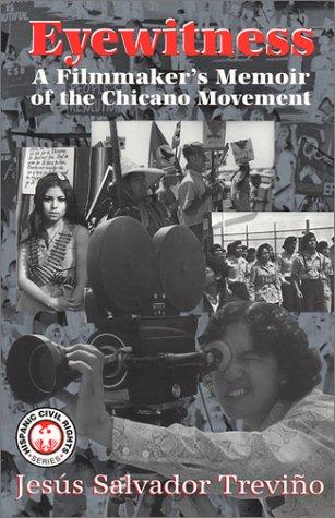 Eyewitness: A Filmmaker's Memoir of the Chicano Movement (Hispanic Civil Rights (Paperback))