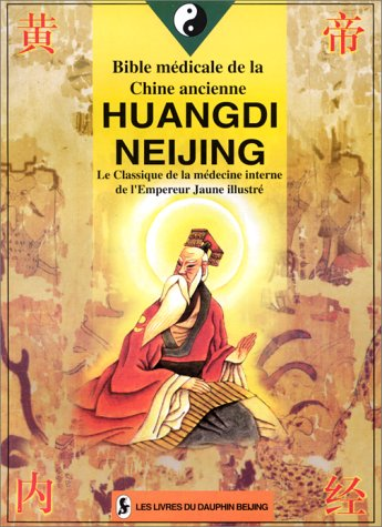 BIBLE MEDICALE DE LA CHINE ANCIENNE