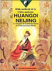 BIBLE MEDICALE DE LA CHINE ANCIENNE - Huangdi Neijing, le classique de la médecine interne de l'Empereur Jaune Illustré d'Yazhou Han