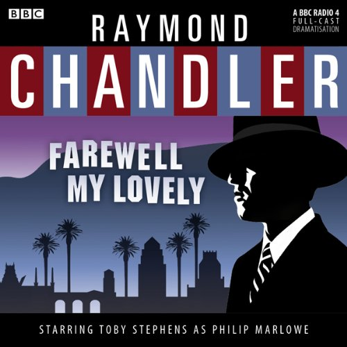 Raymond Chandler: Farewell My Lovely (Dramatised) audiobook cover art