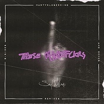 These Mthrfckrs: MartyrLoserKing - Remixes, B-Sides & Demos