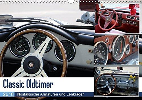 Classic Oldtimer - Nostalgische Armaturen und Lenkräder (Wandkalender 2018 DIN A3 quer): Die Oldtimer der 50er, 60er und 70er Jahre! Eine ... 14 ... [Kalender] [Apr 15, 2017] Dubbels, Gorden