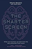 The Smarter Screen: What Your Business Can Learn from the Way Consumers Think Online by Jonah Lehrer (author) Shlomo Benartzi (author)(2015-10-06)