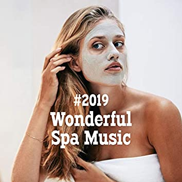 #2019 Wonderful Spa Music - Beautiful Naturescapes, Gentle Ambient Music, Deeply Relaxing Sounds, Music for Wellness and Inner Harmony