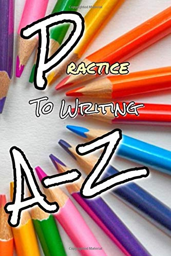 practice to write A-Z: Kids for practice to writing A-Z alphabet & number 0-10 and exercise  (100 Pages)