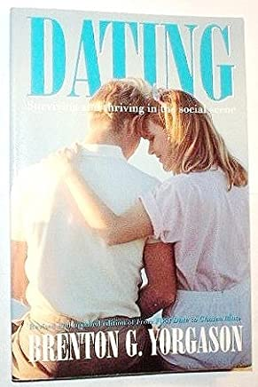 Dating : surviving and thriving in the social scene