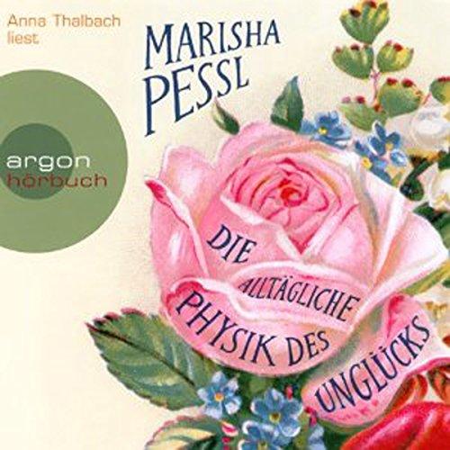Die alltägliche Physik des Unglücks audiobook cover art