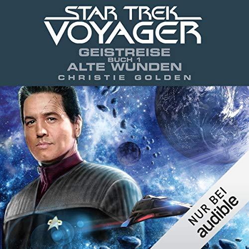 Geistreise 1 - Alte Wunden: Star Trek Voyager 3