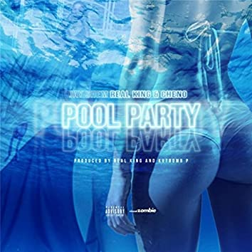 Pool Party (feat. Real King & Cheno)