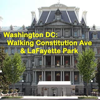 Washington DC: Walking Constitution Ave & LaFayette Park audiobook cover art