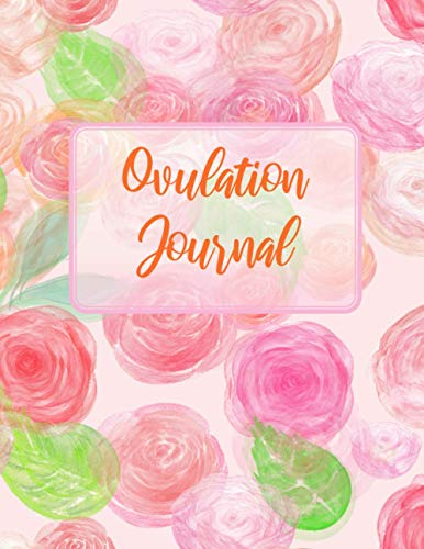Ovulation Journal: Ovulation Tracker Diary, fertility tracker and notebook for women who want to get pregnant faster. Versatile journal can be used to ... ideas or simply to reflect on your day.