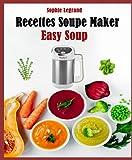 Recettes Soupe Maker Easy Soup