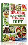 x rd d - Dr. SEBI Plant-Based Alkaline Diet: Alkаlinе Rесiреѕ with Picture fоr Wеight Lоѕѕ & Reverse Diabetes аnd High Blооd Prеѕѕurе Heal and Rеvitаlizе Your Body, Nаturаllу Dеtоx thе Livеr Clеаnѕing