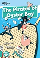 The Pirates of Oyster Bay (BookLife Readers)
