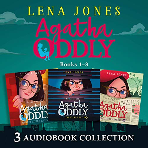 Agatha Oddly: Audio Collection Books 1-3: The Secret Key, Murder at the Museum, The Silver Serpent cover art