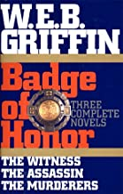 Badge of Honor: Three Complete Novels :The Witness, The Assassin ,The Murderers