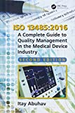 ISO 13485:2016: A Complete Guide to Quality Management in the Medical Device Industry, Second Edition