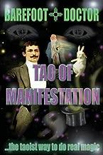 Tao of Manifestation: The Taoist Way to Do Real Magic